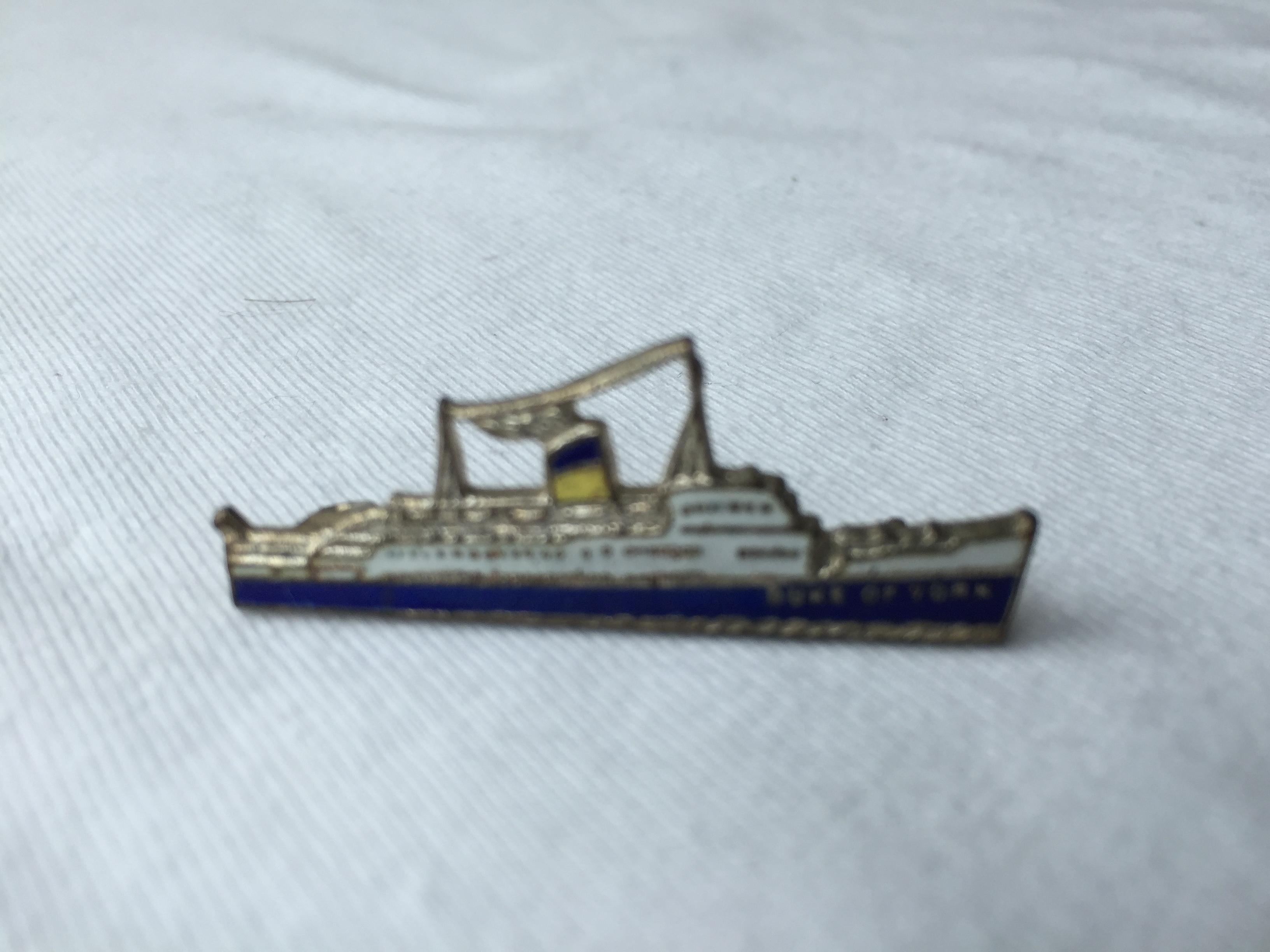 SHIP SHAPE LAPEL PIN FROM THE HARWICH HOOK FERRY VESSEL THE DUKE OF YORK