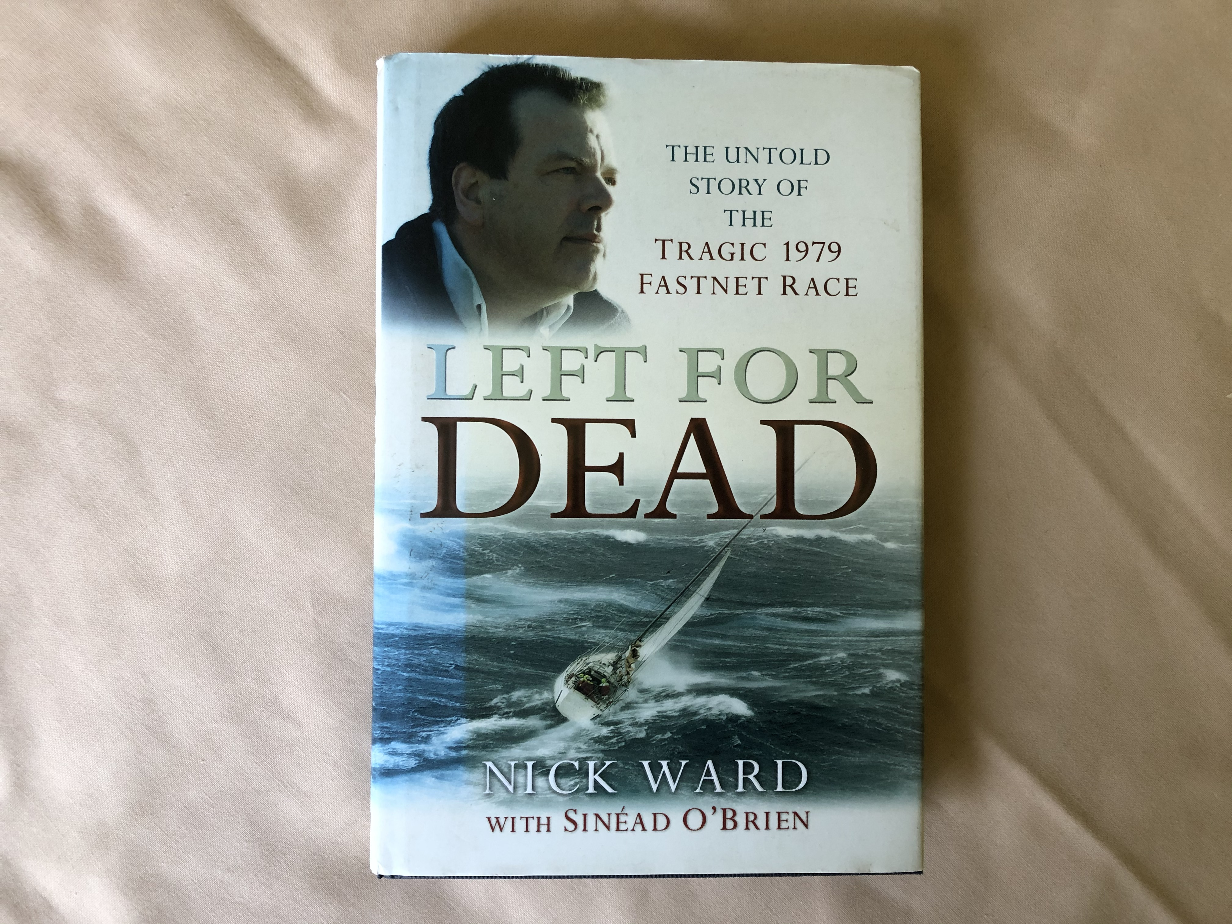 BOOK ENTITLED 'LEFT FOR DEAD' BY NICK WARD COVERING THE FASTNET RACE