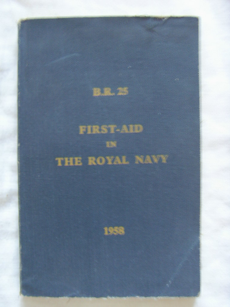 BOOK ENTITLED 'FIRST AID IN THE ROYAL NAVY' FROM 1958
