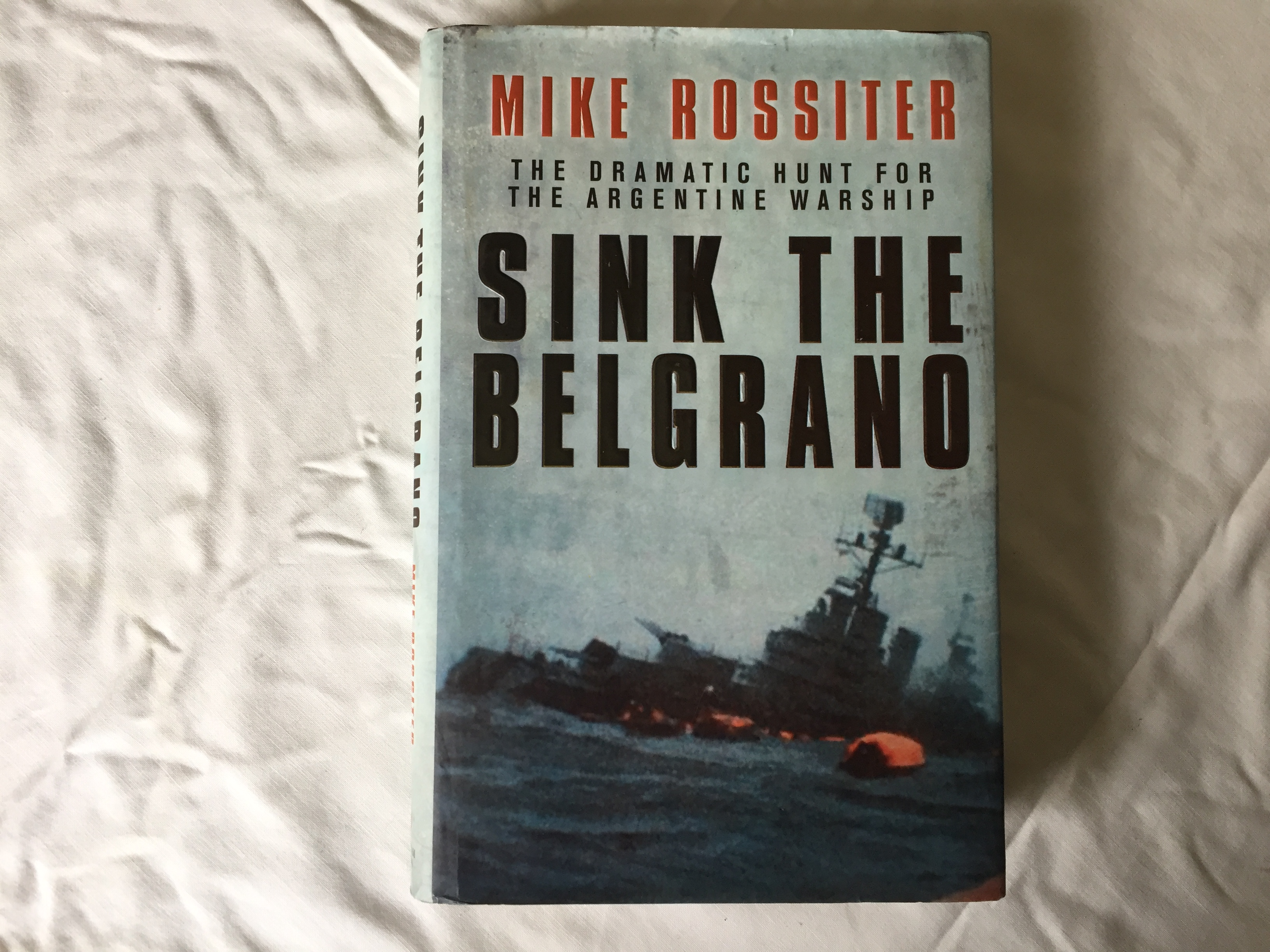 BOOK 'SINK THE BELGRANO' BY MIKE ROSSITER