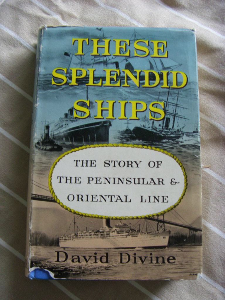 BOOK 'THESE SPLENDID SHIPS' - THE STORY OF THE P&O LINE FROM 1960