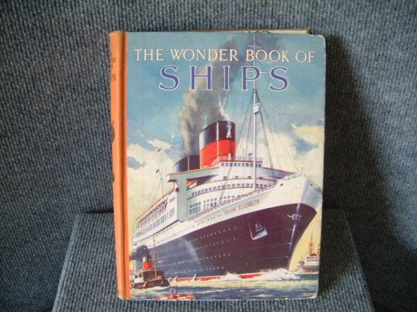 BOOK TITLE - 'THE WONDER BOOK OF SHIPS' PUBLISHED CIRCA 1950