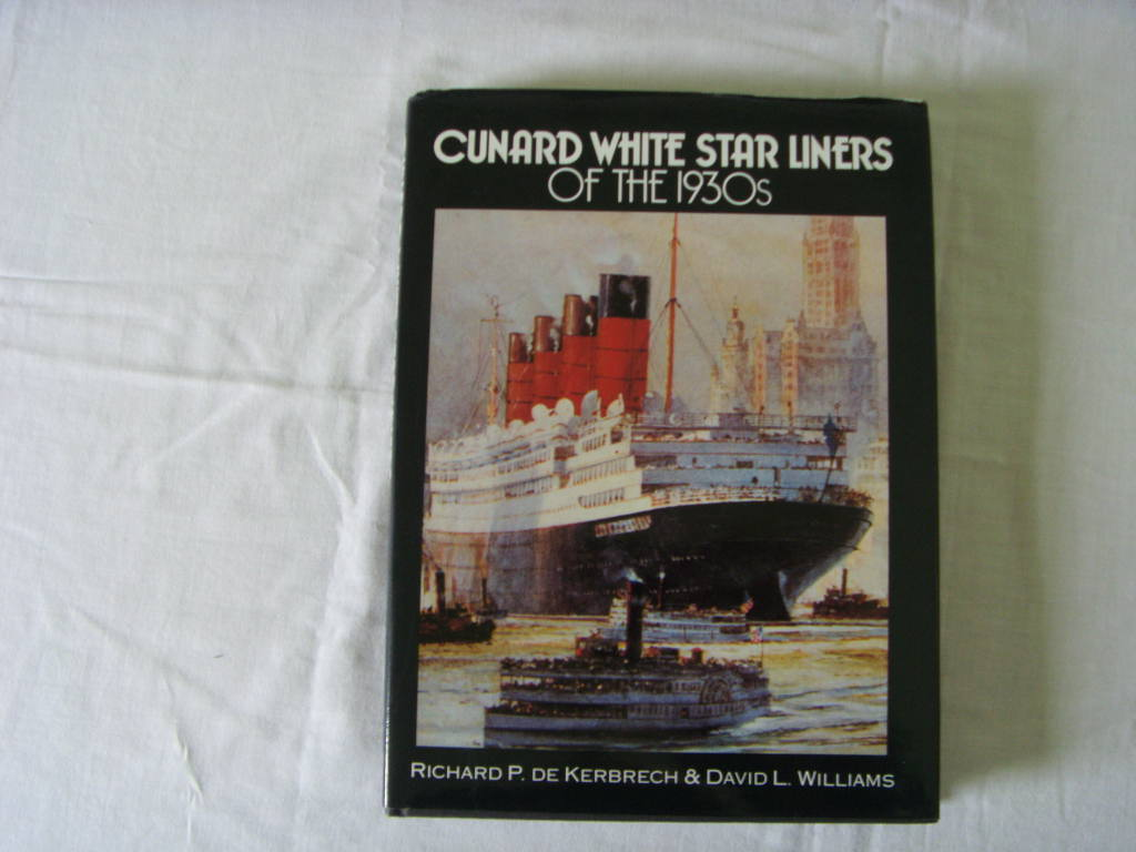 BOOK ENTITLED 'CUNARD WHITE STAR LINERS OF THE 1930's' BY DAVID L. WILLIAMS