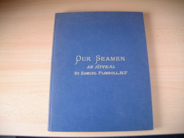 MARITIME BOOK ENTITLED 'OUR SEAMAN' BY SAMUEL PLIMSOLL MP