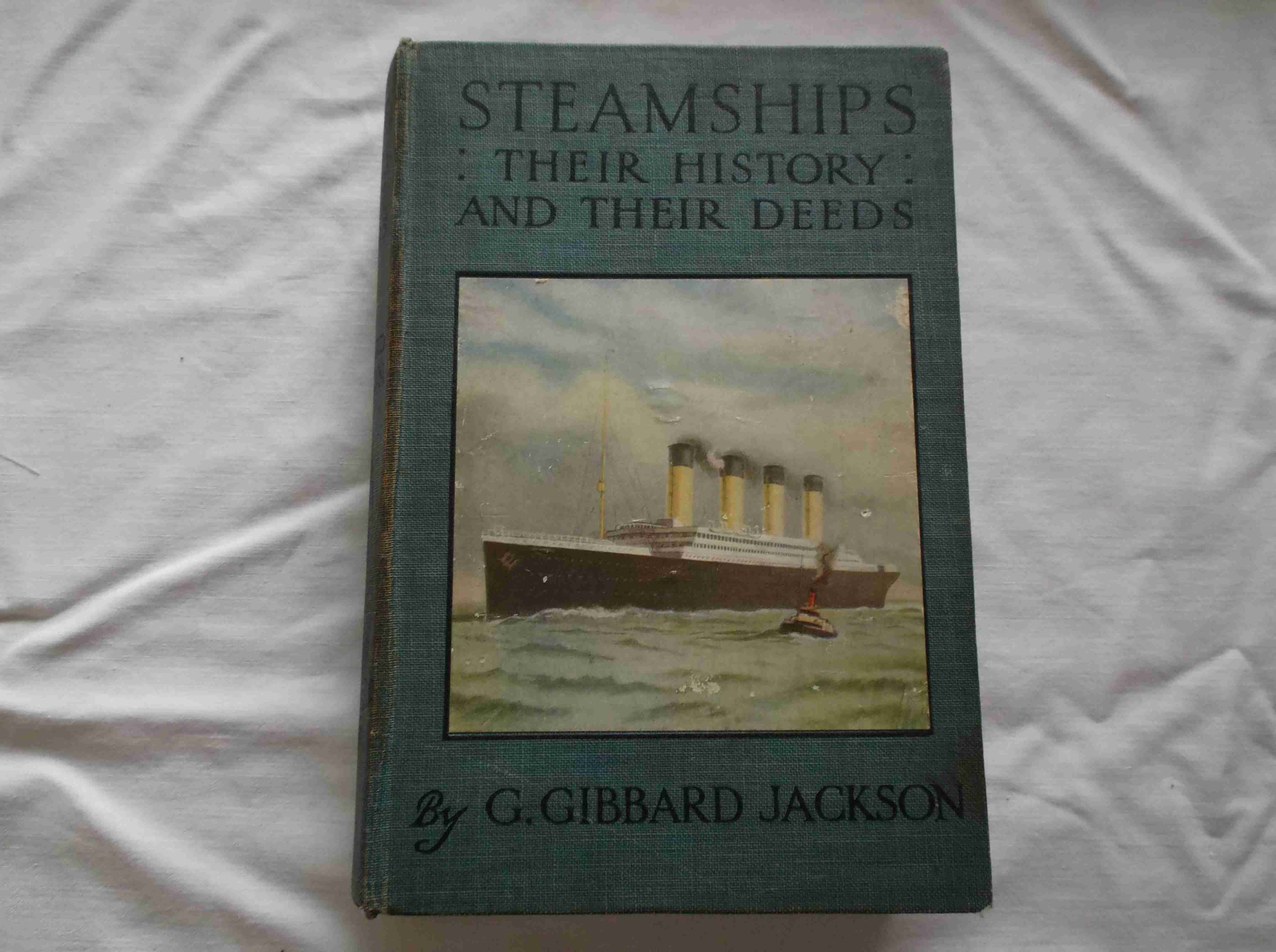 FABULOUS OLD SHIPPING BOOK ENTITLED 'STEAMSHIPS' BY G. GIBBARD JACKSON