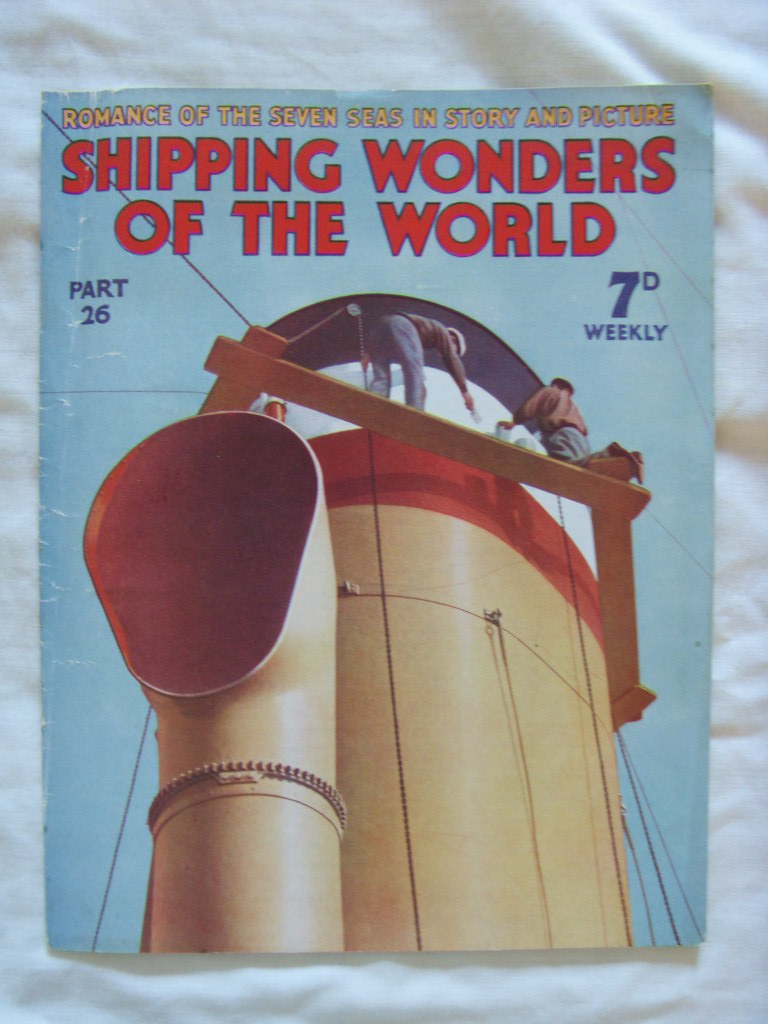 VERY EARLY EDITION OF THE MAGAZINE 'SHIPPING WONDERS OF THE WORLD' FROM 1936